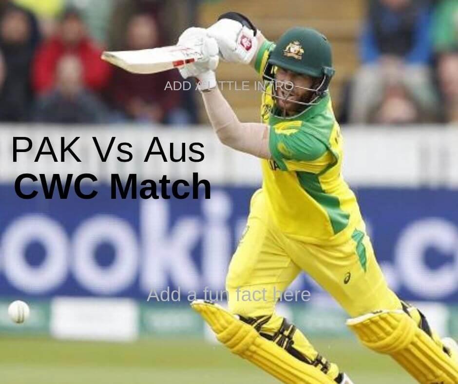 cwc pakistan vs australia 2019 highlights