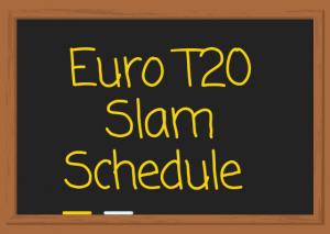 Euro-T20-Slam-Schedule