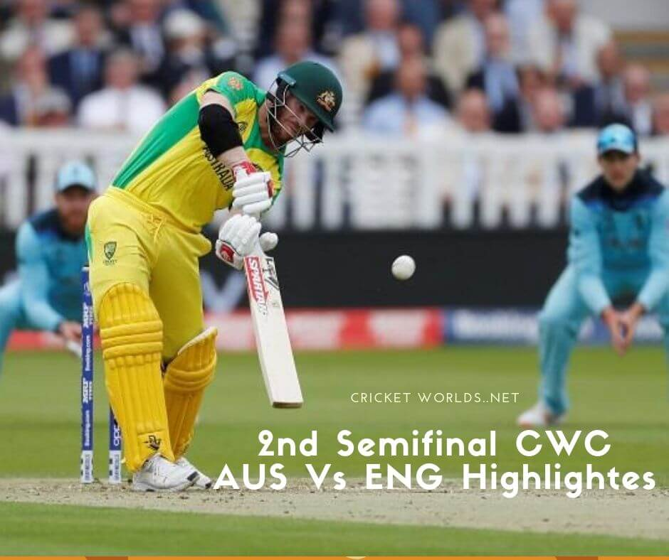 2nd Semifinal CWC AUS Vs ENG Highlightes