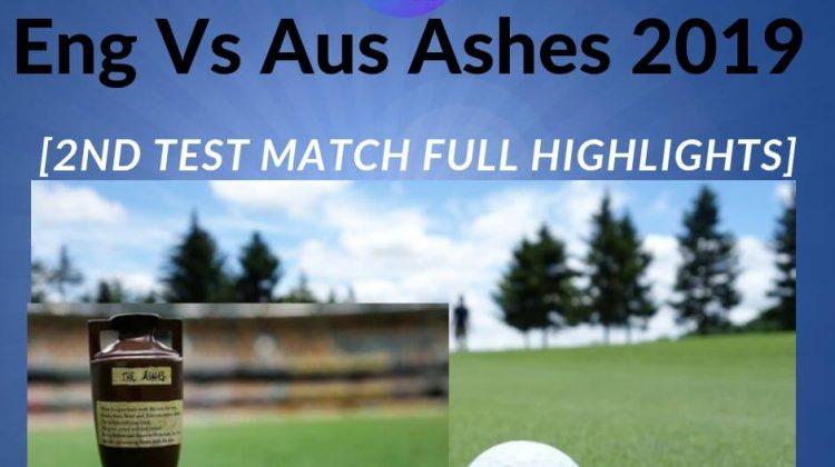 Eng Vs Aus Ashes 2019 [2nd Test Match Full Highlights]