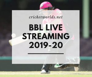 BBL Live Streaming 2019-20