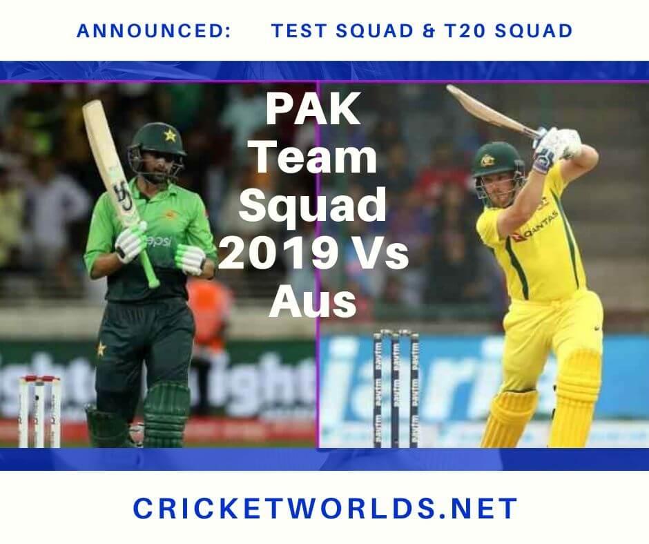 PAK Team Squad 2019 Vs Aus PAK Team Squad 2019 Vs Aus