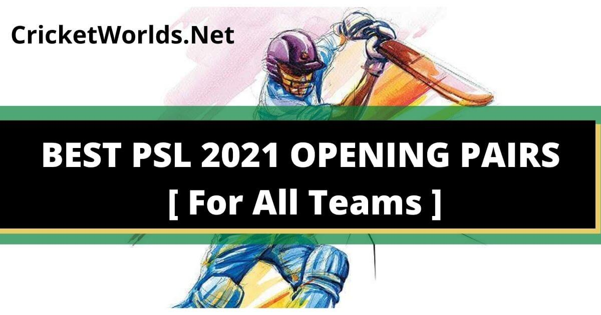 Best PSL 2021 Opening Players