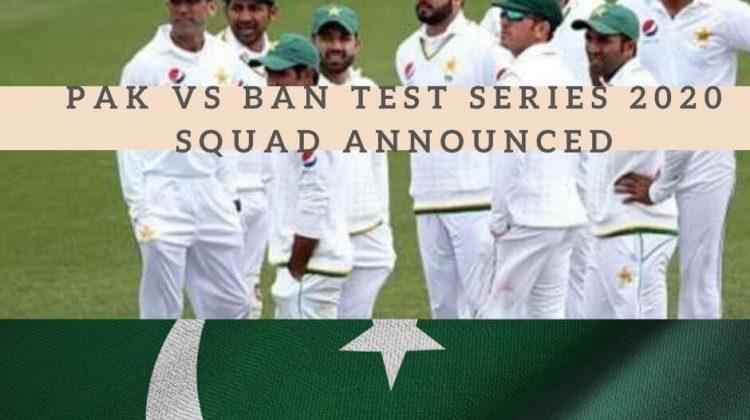 BAN Vs PAK Test Squad 2020