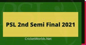 PSL 6 2nd Semi Final 2021