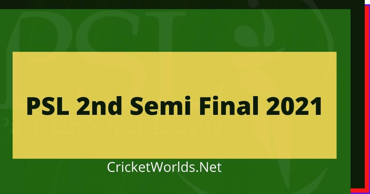 PSL 6 2nd Semi Final 2021